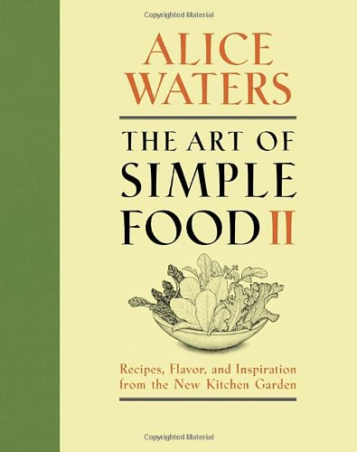 The Art Of Simple Food Ii: Recipes, Flavor, And Inspiration From The New Kitchen Garden back-78783