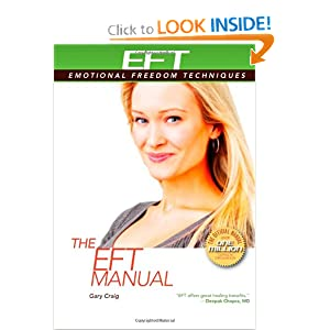 The EFT Manual (EFT: Emotional Freedom Techniques)