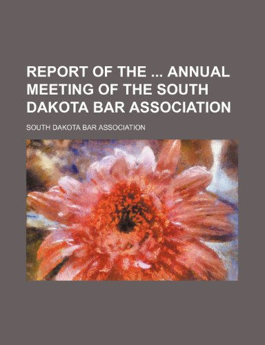 Report of the  annual meeting of the South Dakota Bar Association