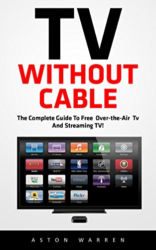tv-without-cable-the-complete-guide-to-free-over-the-air-tv-and-streaming-tv-streaming-streaming-dev