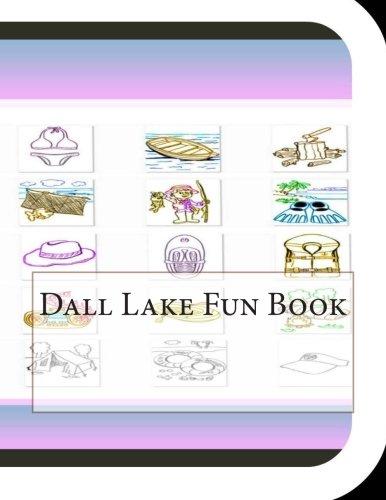 Dall Lake Fun Book: A Fun and Educational Book on Dall Lake