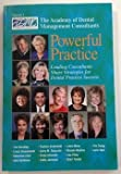 img - for Powerful Practice 1, Leading Consultants Share Strategies for Dental Practice Success book / textbook / text book