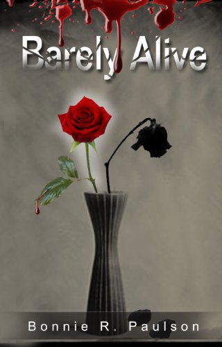 Barely Alive (a zombie romance) (Barely Alive Series) by Bonnie R. Paulson
