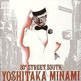 30th STREET SOUTH~YOSHITAKA MINAMI BEST