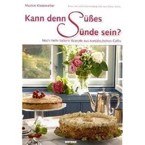 eBook Cover für  Kann denn S uuml szlig es S uuml nde sein Noch mehr leckere Rezepte aus norddeutschen Caf eacute s