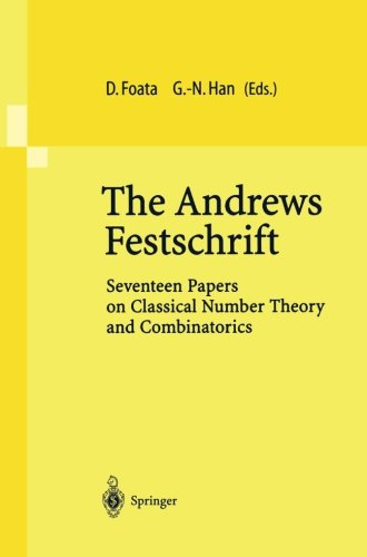 The Andrews Festschrift: Seventeen Papers on Classical Number Theory and Combinatorics (English and French Edition)