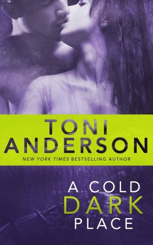 FREE TODAY! Justice isn't always black or white. Sometimes it's cold and dark.  A Cold Dark Place (Cold Justice Book 1) by Toni Anderson