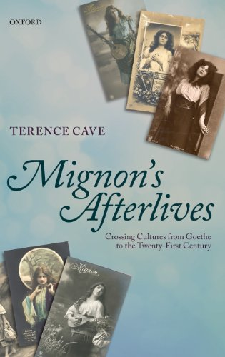 Mignon's Afterlives: Crossing Cultures from Goethe to the Twenty-First Century