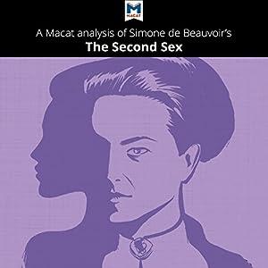 A Macat Analysis of Simone de Beauvoir's The Second Sex Hörbuch von Rachele Dini Gesprochen von:  Macat.com