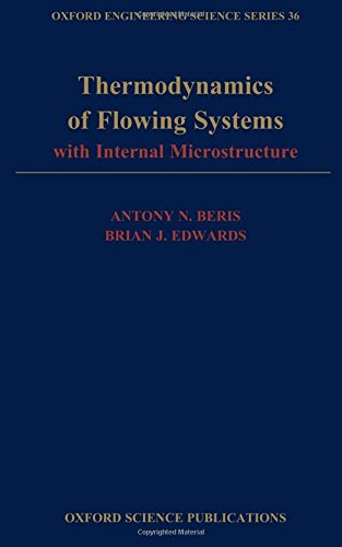 Thermodynamics of Flowing Systems: with Internal Microstructure (Oxford Engineering Science Series)