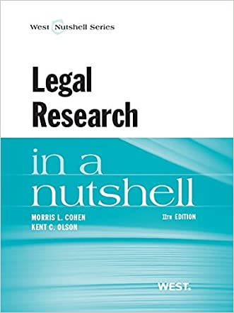 Legal Research in a Nutshell, 11th written by Kent Olson