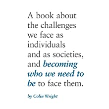 Becoming Who We Need to Be Audiobook by Colin Wright Narrated by Colin Wright