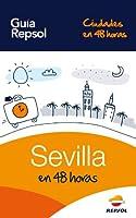 Sevilla en 48 horas (Ciudades en 48 horas n� 1) (Spanish Edition)