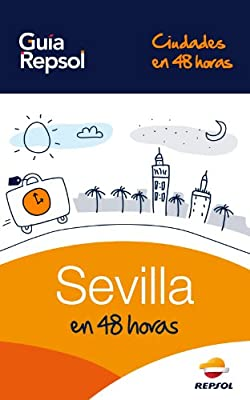 Sevilla en 48 horas (Ciudades en 48 horas nº 1) (Spanish Edition)