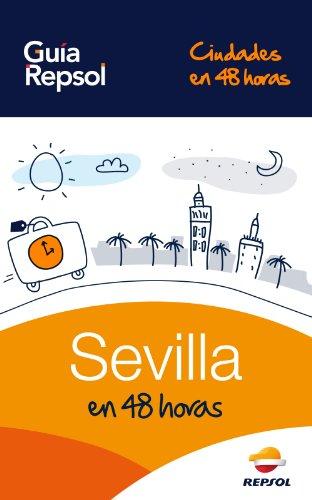 sevilla-en-48-horas-ciudades-en-48-horas-n-1-spanish-edition