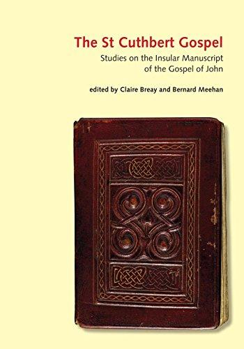 The St Cuthbert Gospel: Studies on the Insular Manuscript of the Gospel of John