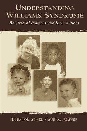 Understanding Williams Syndrome P: Behavioral Patterns and Interventions
