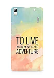 AMEZ to live will be an awfully big adventure Back Cover For Lenovo K3 Note