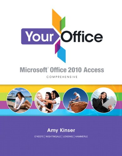 Your Office: Microsoft Access 2010 Comprehensive