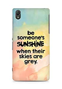 AMEZ be someone's sunshine when their skies are grey Back Cover For Sony Xperia Z2