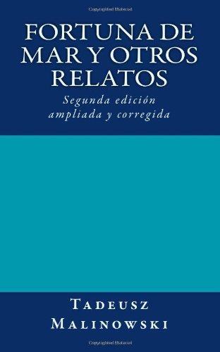 Fortuna de mar y otros relatos: Segunda edición ampliada y corregida