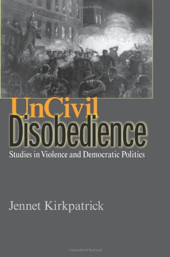 Uncivil Disobedience: Studies in Violence and Democratic...