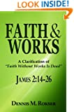 "Faith & Works: A Clarification of ""Faith Without Works Is Dead"" (James 2:14-26)"