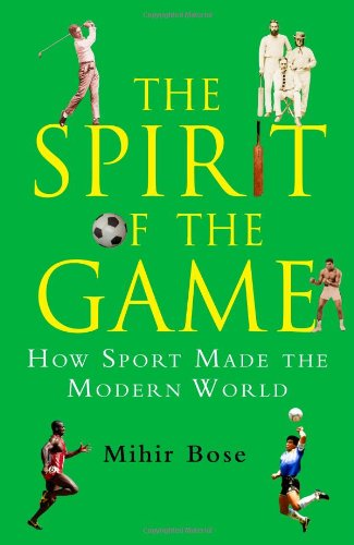 Spirit Of The Game: How Sport Has Changed The Modern World