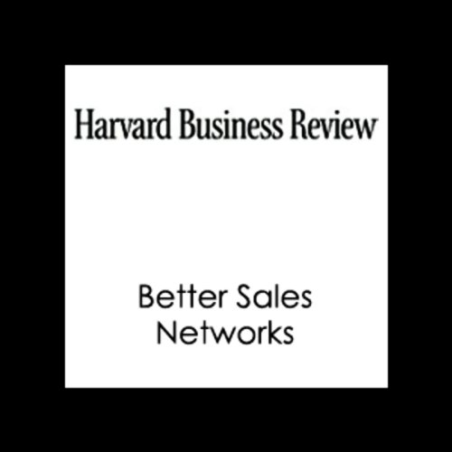 Better Sales Networks (Harvard Business Review)