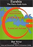 Eurabia: The Euro-Arab Axis (083864077X) by Ye'or Bat