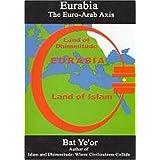 Eurabia: The Euro-Arab Axisby Bat Ye'or