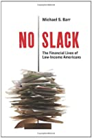 No Slack: The Financial Lives of Low-Income Americans Front Cover