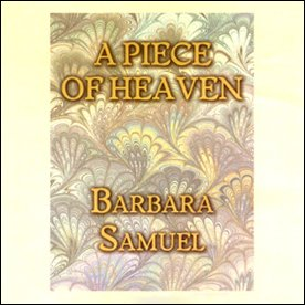 A Piece of Heaven | [Barbara Samuel]