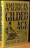America's Gilded Age: Intimate Portraits from an Era of Extravagance and Change, 1850-1890 (0805008527) by Rugoff, Milton