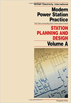 Modern Power Station Practice Station Planning And Design P C Martin I W Hannah British