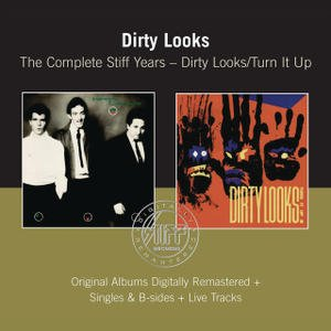 The Complete Stiff Years - Dirty Looks / Turn It Up