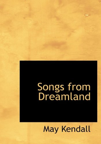 Songs from Dreamland (Large Print Edition)