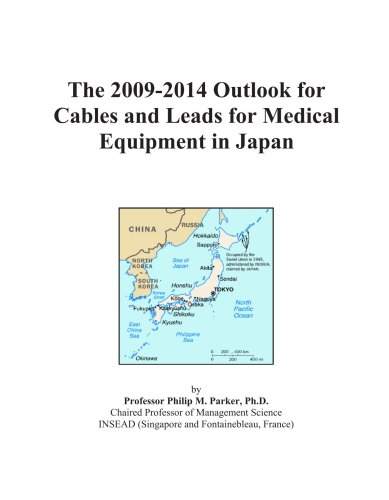 The 2009-2014 Outlook for Cables and Leads for Medical Equipment in Japan