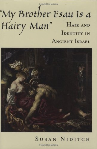 """""""My Brother Esau Is a Hairy Man"""": Hair and Identity in Ancient Israel"""