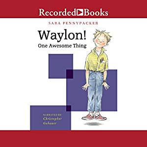 Waylon! One Awesome Thing Audiobook