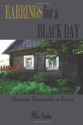 Earrings For A Black Day: Surviving Perestroika in Russia
