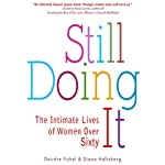 Still Doing It: The Intimate Lives of Women over Sixty | Deidre Fishel,Diana Holtzberg