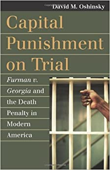 Capital Punishment on Trial: Furman v. Georgia and the Death Penalty