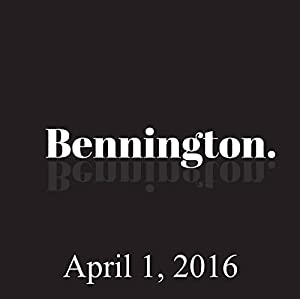 Bennington Archive, April 1, 2016 Radio/TV Program