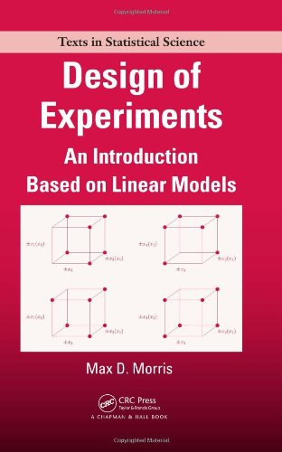 Design of Experiments: An Introduction Based on Linear Models (Chapman & Hall/CRC Texts in Statistical Science) PDF