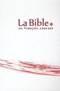 La Bible en français courant par  Société biblique française