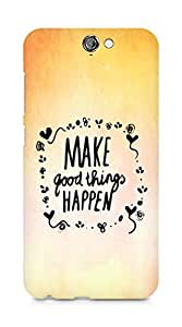 AMEZ make good things happen Back Cover For HTC One A9