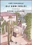 echange, troc Hiromi Kawakami, Jiro Taniguchi - Gli anni dolci