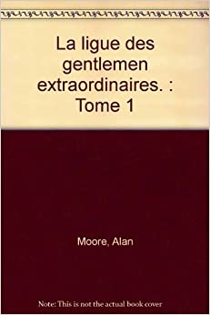 la ligue des gentlemen extraordinaires tome 1 9782911033926 books. Black Bedroom Furniture Sets. Home Design Ideas
