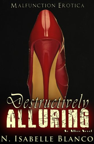 Destructively Alluring (Allure 1) by N. Isabelle Blanco